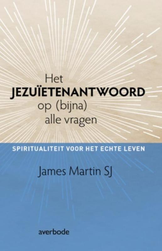 James Martin,Het Jezuiëtenantwoord op (bijna) alle vragen