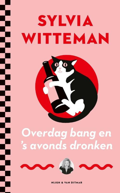 Sylvia Witteman,Overdag bang en `s avonds dronken