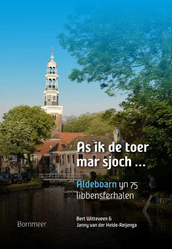 Janny van der Heide-Reijenga, Bart Witteveen,As ik de toer mar sjoch …