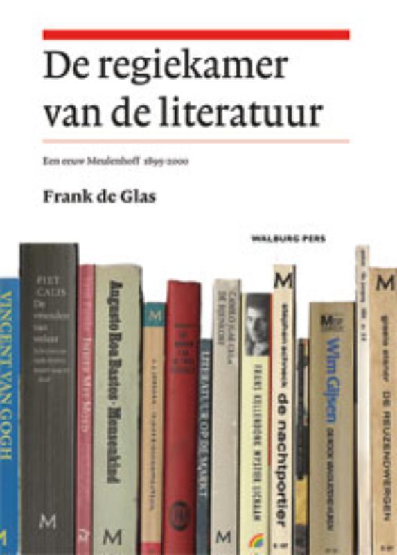 Frank de Glas,De regiekamer van de literatuur