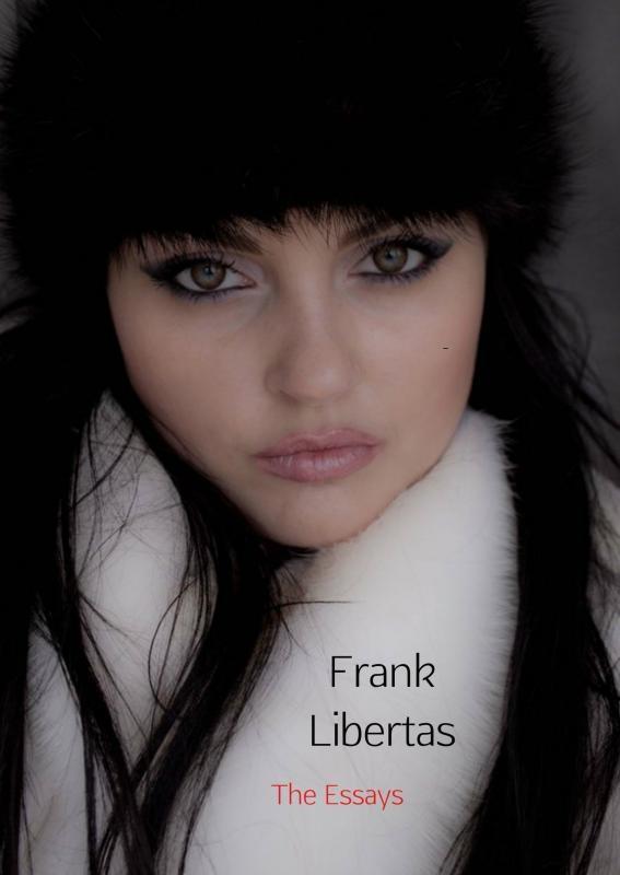 Frank Libertas,The Essays