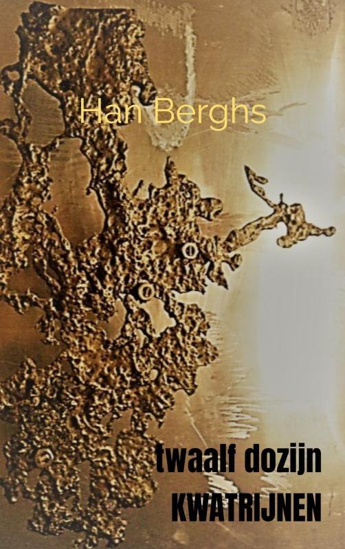 Han Berghs,twaalf dozijn KWATRIJNEN