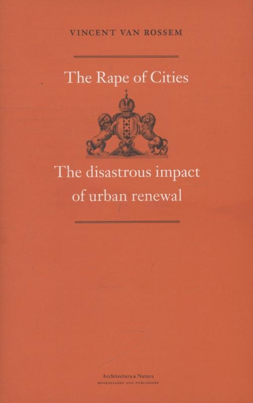 Vincent van Rossem,The rape of cities