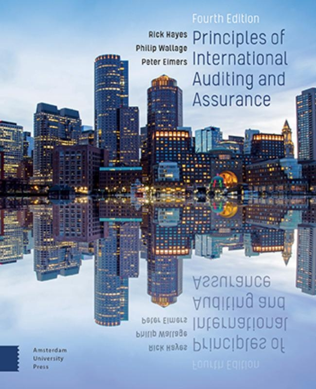 Rick Hayes, Philip Wallage, Peter Eimers,Principles of International Auditing and Assurance