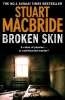 MacBride, Stuart,Broken Skin