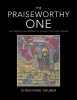 Christiane Gruber,The Praiseworthy One