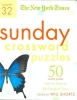 The New York Times Sunday Crossword Puzzles,50 Sunday Puzzles from the Pages of the New York Times