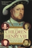 Weir, Alison,The Children of Henry VIII