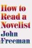 Freeman, John,How to Read a Novelist