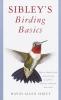 Sibley, David, ,Sibley`s Birding Basics