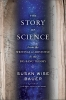 Bauer, Susan Wise,The Story of Science - From the Writings of Aristotle to the Big Bang Theory