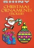 Noble, Marty,Shiny Christmas Ornaments Stickers [With 14 Full-Color Stickers]