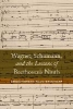 Reynolds, Christopher Ala,Wagner, Schumann, and the Lessons of Beethoven`s Ninth