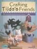 Finnanger, Tone,Crafting Tilda`s Friends