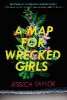 Jessica Taylor,A Map for Wrecked Girls