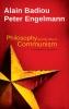 Badiou, Alain,Philosophy and the Idea of Communism