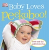 Dorling Kindersley, Inc.,Baby Loves Peekaboo!