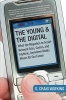 Watkins, S. Craig,The Young and the Digital
