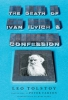 Tolstoy, Leo,The Death of Ivan Ilyich and Confession