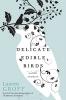 Groff, Lauren,Delicate Edible Birds