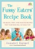 Karmel, Annabel,The Fussy Eaters' Recipe Book