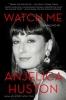 Huston, Anjelica,Watch Me