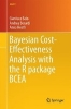 Baio, Gianluca,Bayesian Cost-Effectiveness Analysis with the R package BCEA