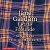 Gardam, Jane,Letzte Freunde