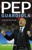 Guillem  Balagué,Pep Guardiola, Van straatvoetbal tot succesvol coach