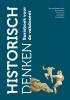 Dick van Straaten (red.), Rien  Claassen, Frans  Groot, Arno  Raven, Arie  Wilschut,Historisch denken