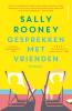 <b>Sally  Rooney</b>,Gesprekken met vrienden