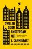 S.  Carmiggelt,Dwalen door Amsterdam met S. Carmiggelt