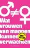 <b>Nicolien Neef</b>,Wat vrouwen van mannen kunnen verwachten