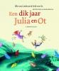 <b>Elle  Lieshout, Erik  Os</b>,Een dik jaar Julia en Ot