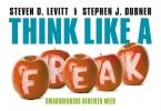 Steven D.  Levitt, Stephen J.  Dubner,Think like a freak