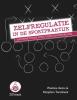 Wietske  Idema, Marjolein  Torenbeek,Zelfregulatie in de sportpraktijk
