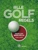 <b>Onno  Jager</b>,Alle golfregels, maar dan begrijpelijk