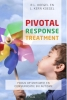 <b>Robert L.  Koegel, Lynn  Kern Koegel</b>,Pivotal response treatment