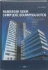 <b>H.A.J.  Flapper</b>,Handboek voor complexe bouwprojecten