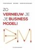 Yousri  Mandour, Kris  Brees, Dorien van der Heijden,Zo vernieuw je je businessmodel