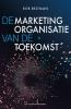 <b>Rob  Beltman</b>,De marketingorganisatie van de toekomst
