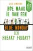 <b>Luc  Ardies</b>,Hoe maak je van een blue Monday een freaky Friday?