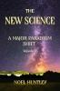 Noel  Huntley ,THE NEW SCIENCE
