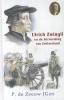 P. de Zeeuw JGzn ,20. Ulrich Zwingli en de hervorming van Zwitserland