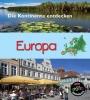 Chris  Oxlade ,Europa, Die Kontinente Entdecken