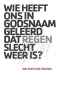Jan Jaap van Hoeckel,Wie heeft ons in godsnaam geleerd dat regen slecht weer is ?