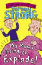 Jeremy Strong My Mum`s Going to Explode!
