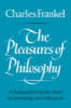 Frankel, Charles The Pleasures of Philosophy