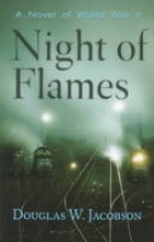 Jacobson, Douglas W. Night of Flames