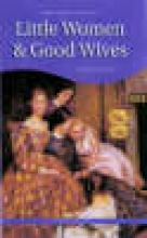 Alcott, Louisa May Little Women and Good Wives
